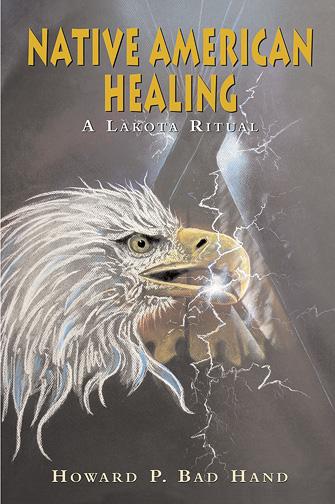 Native American Healing - book by Howard P. Bad Hand